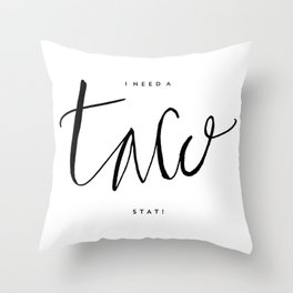 I need a taco STAT! - Hand lettering Throw Pillow