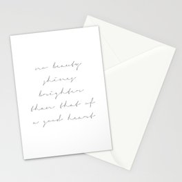 No Beauty Shines Brighter Than That of A Good Heart Stationery Cards