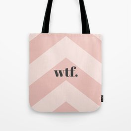 WTF Chevron Tote Bag