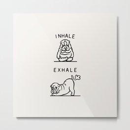 Inhale Exhale Shar Pei Metal Print