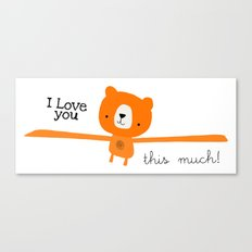 I love you this much! Canvas Print