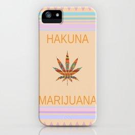 Hakuna Marijuana iPhone Case