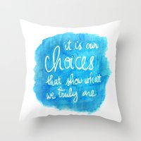 dumbledore Throw Pillows featuring Our Choices - Dumbledore Quote 1 by PieTowel