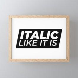 // Italic Like It Is // Framed Mini Art Print