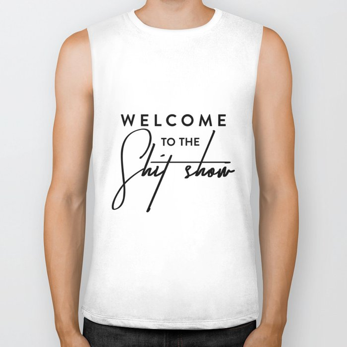 Welcome to the shit-show funny quote Biker Tank