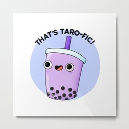 That's Taro-fic Cute Boba Tea Pun Metal Print