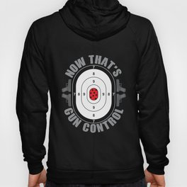 Now That`s Gun Control design | 9mm Weapon Guns Pistol Hoody