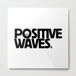 Positive Waves Metal Print