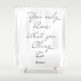 Buddha Quote Shower Curtain