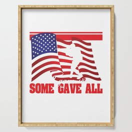 """All Gave Some, Some Gave All"" tee design. Makes a faithful and solitary gift to your friend and fam Serving Tray"