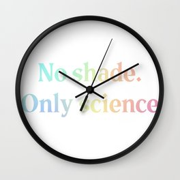 No Shade Only Science - Pastel Variant Wall Clock