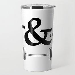 I can & I will Travel Mug