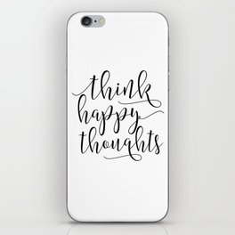THINK HAPPY THOUGHTS,Inspirational Quote,Motivational Print,Digital Print,Positive Vibes Only iPhone Skin