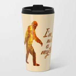 """Big Foot """"I'm not a Myth"""" Travel Mug"""