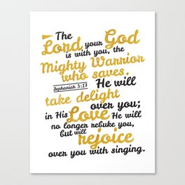 Zephaniah 3:17. Rejoice over you. Canvas Print