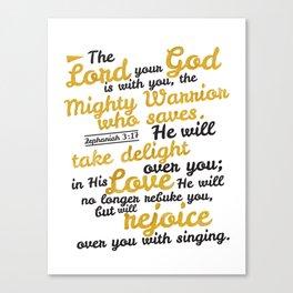 Zephaniah 3:17. Rejoice over you. Canvas Print