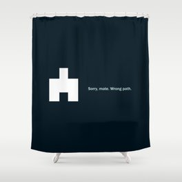 Wrong Path Shower Curtain