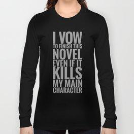 I Vow To Finish Long Sleeve T-shirt
