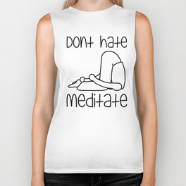 Don't Hate Meditate - Yoga - Workout. Fun & Original buddhism gift. Biker Tank