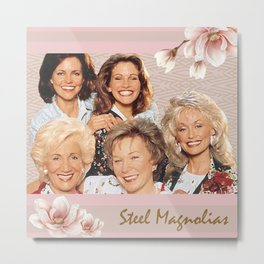 Steel Magnolias All the Ladies Metal Print
