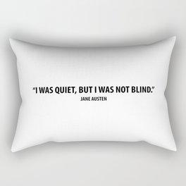 """I was quiet, but I was not blind"" - Jane Austen Rectangular Pillow"