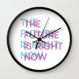 The Future Is Right Now Wall Clock