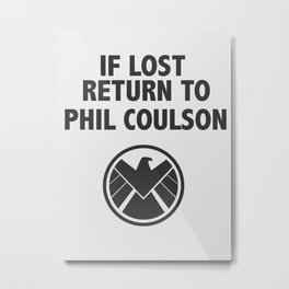 If Lost Return to Phil Coulson Metal Print