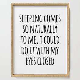 Sleeping Comes Naturally Funny Quote Serving Tray