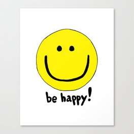 Be Happy Smiley Face Canvas Print