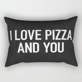 I love pizza and you Rectangular Pillow
