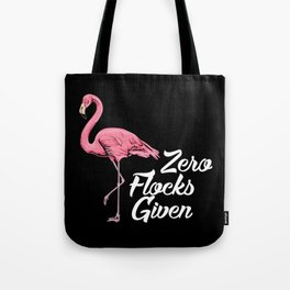 Funny Flamingo Gifts - Zero Flocks given Tote Bag