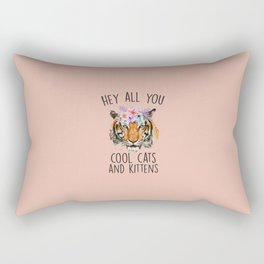 Hey All You Cool Cats And Kittens Rectangular Pillow