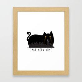 Take Meow Home Framed Art Print