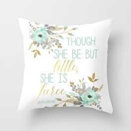 Mint & Gold Though She Be But Little She is Fierce Throw Pillow