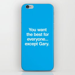 ...Except Gary iPhone Skin