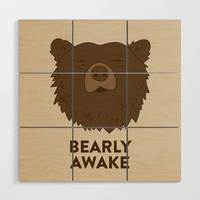 BEARLY AWAKE Wood Wall Art