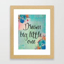 Dream Big Little One Framed Art Print
