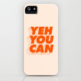 Yeh You Can iPhone Case