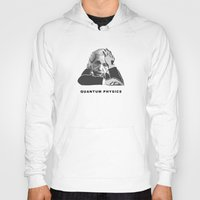 physics Hoodies featuring Quantum Physics by edwinlicomedy
