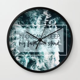 In Oceans Deep My Faith Will Stand Wall Clock
