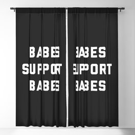Babes Support Babes Feminist Quote Blackout Curtain