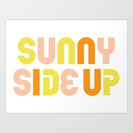 """""""Sunny Side Up"""" Cute, Colorful & Happy Typography Design Art Print"""