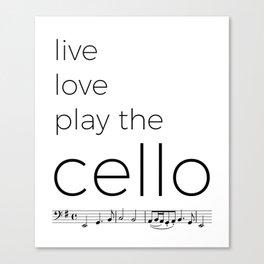 Live, love, play the cello Canvas Print