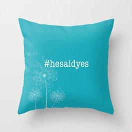 #hesaidyes Throw Pillow