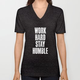Work Hard, Stay Humble black and white monochrome typography poster design home decor bedroom wall Unisex V-Neck
