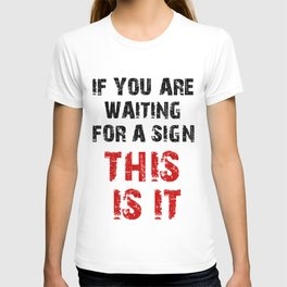 Waiting For a Sign T-shirt