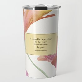 It would be a privelege...Augustus Waters. The Fault in Our Stars. Travel Mug
