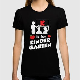 K Is For Kindergarten Funny Kinder Teacher T-Shirt T-shirt