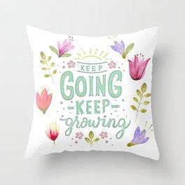 Keep Going Keep Growing Throw Pillow