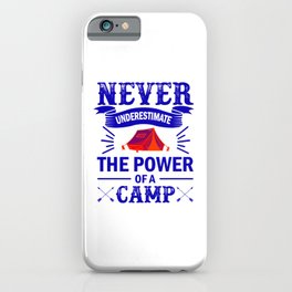 Never Underestimate The Power Of A Camp br iPhone Case